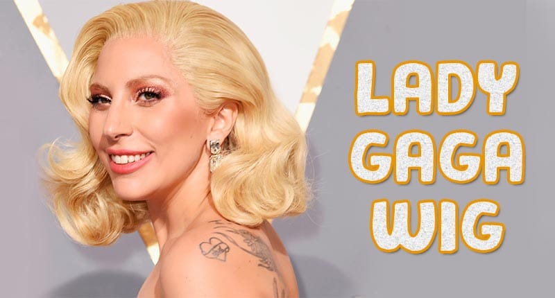 Lady Gaga Wig Decoding: From Gorgeous To Chic To Eccentric!