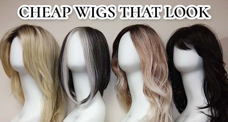 Buy Cheap Wigs That Look Real: 4 Tips To Handle Your Difficulties!