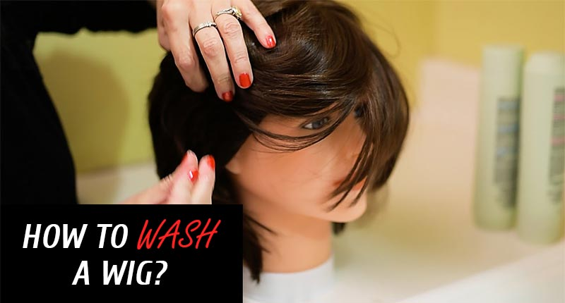 How To Wash A Wig At Home? Learn From The Basics!