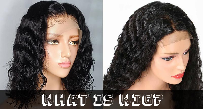 What Is Wig? What Type Of Wig Will Be Your Best Mate?