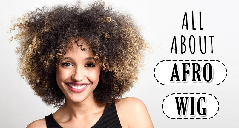 Want To Better Your Afro Wig? You Need To Read This First!