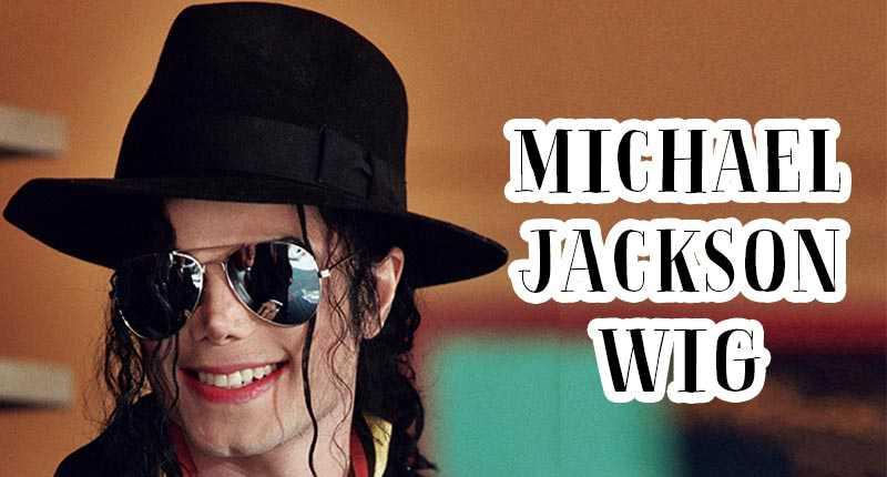 Michael Jackson Wig - An Endless Inspiration For Wig Wearers Worldwide!