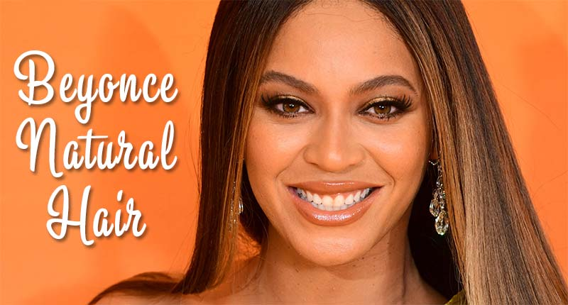 How Does Beyonce Natural Hair Look Like?