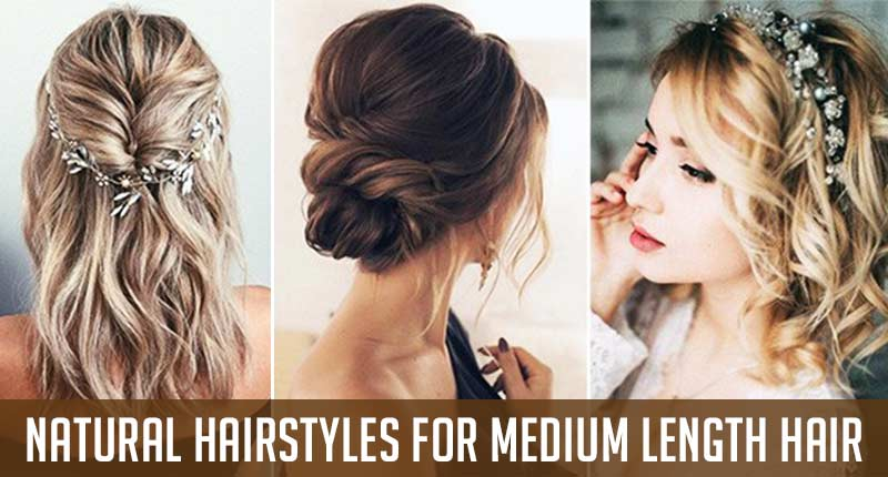 7+ Natural Hairstyles For Medium Length Hair That Will Turn Heads