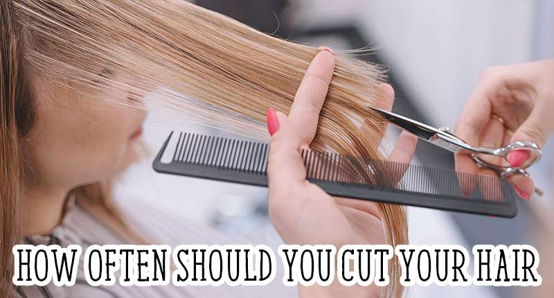 How Often Should You Cut Your Hair? - It Depends!