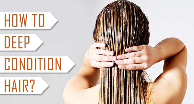 How To Deep Condition Hair? 3 Tricks Other Knows, But You Don't