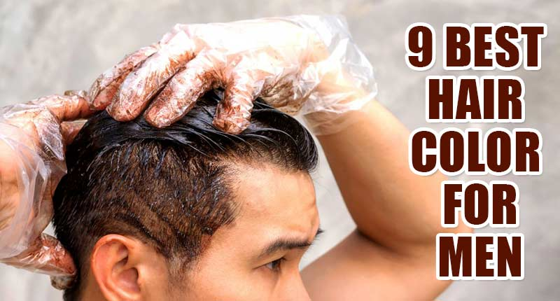 9 Best Hair Color For Men For An Aesthetic Look