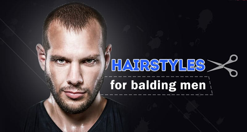 10 Best Hairstyles For Balding Men That Hide Your Baldness