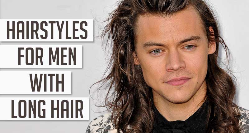 Top 6 Aesthetic Hairstyles For Men With Long Hair