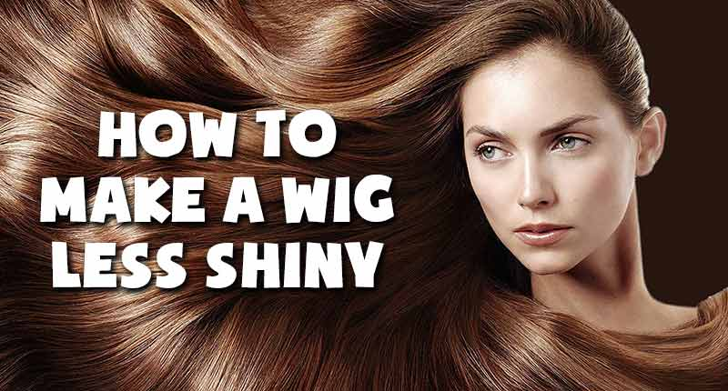 How To Make A Wig Less Shiny And More Realistic? | Lewigs