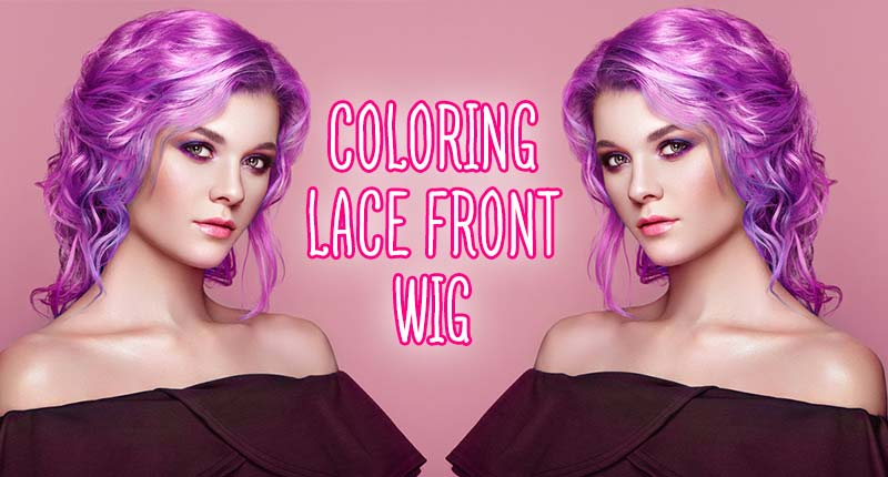 Mind Blowing Method On Coloring Lace Front Wig