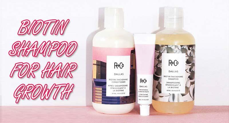 Top 8 Worth-Trying Biotin Shampoo For Hair Growth