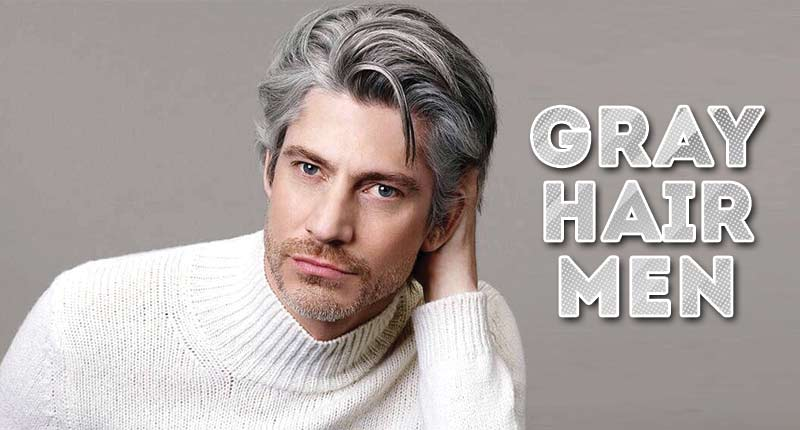Gray Hair Men: What If You'Re Going Gray?