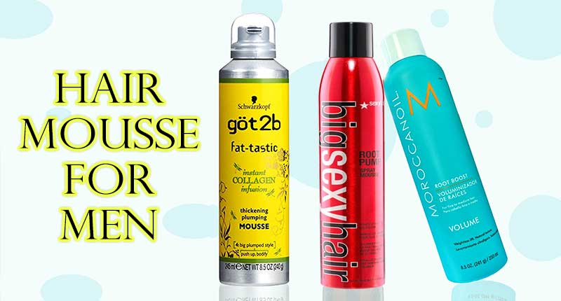 9 Best-Rated Hair Mousse For Men
