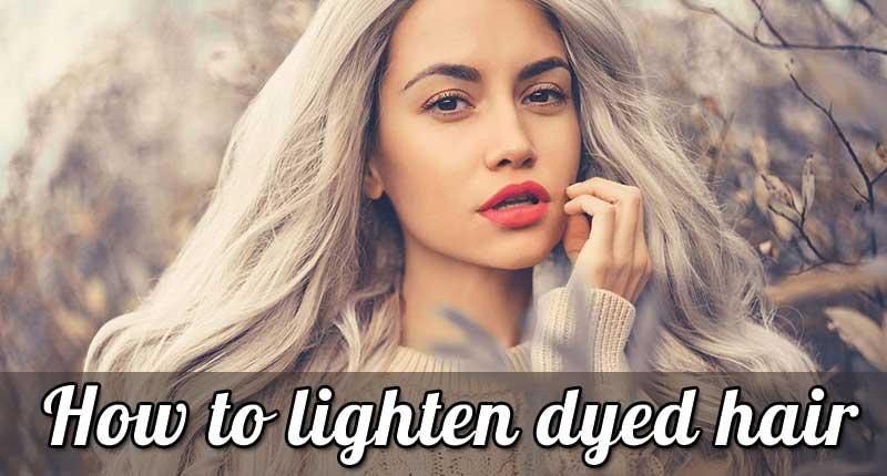 How To Lighten Dyed Hair? - Back To Basics!