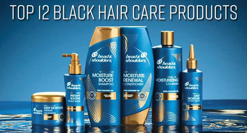 Top 10+ Black Hair Care Products To Embrace Your Curls