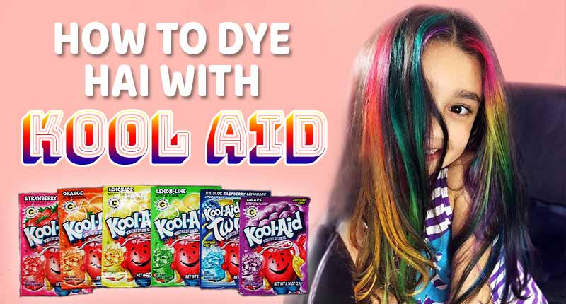 Do You Know How To Dye Hair With Kool Aid?