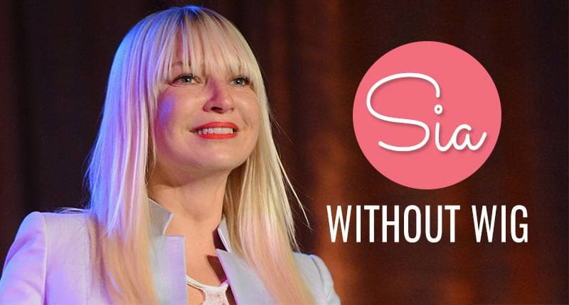 How Is Sia Without Wig? The Facts Revealed