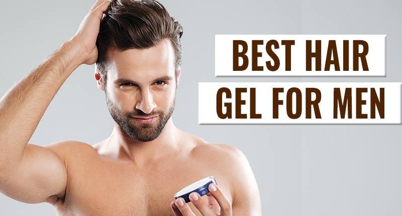 Finding Best Hair Gel For Men? Read This First!