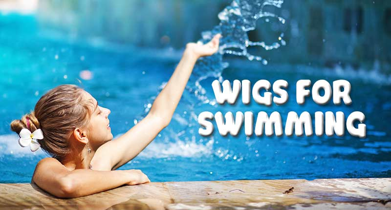Wigs For Swimming - Can You Swim With Your Wig On?