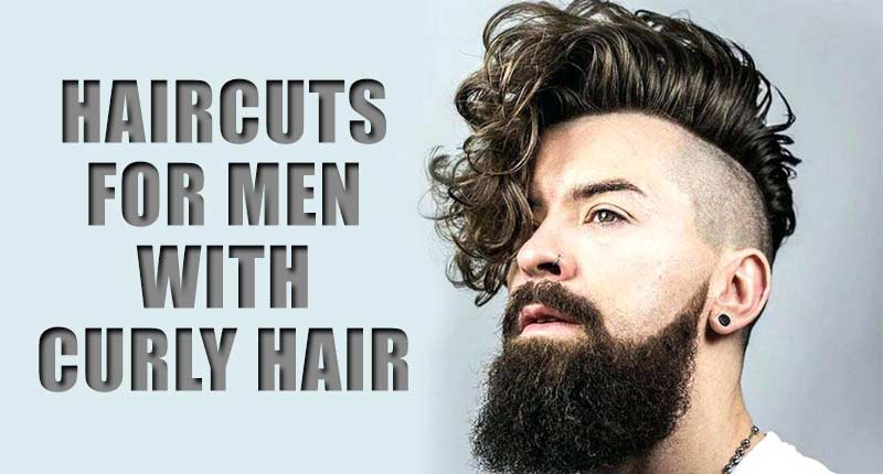 8 Worth-Trying Haircuts For Men With Curly Hair To Try This Year