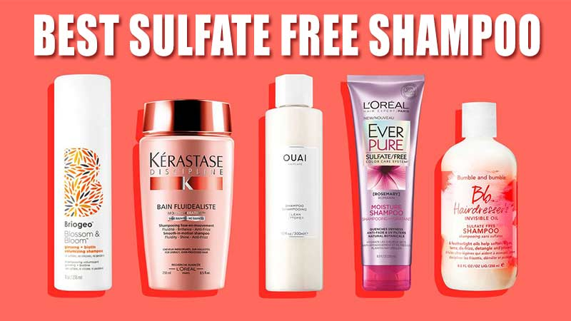Here's Best Sulfate Free Shampoo To Cure Your Hair Problems