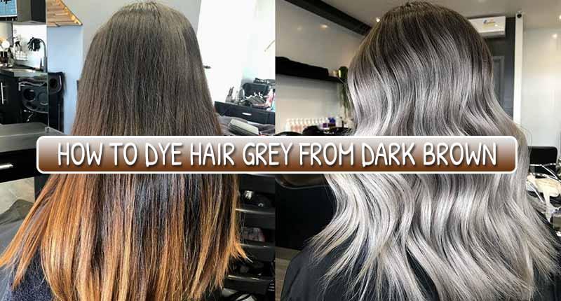 6 Smart Ideas To Dye Hair Grey From Dark Brown