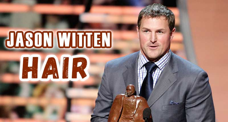Jason Witten Hair: The Secret of The Dallas Cowboys TE