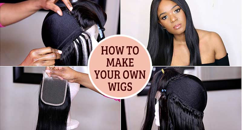 This Guideline Will Show You How To Make Your Own Wigs Like A Pro