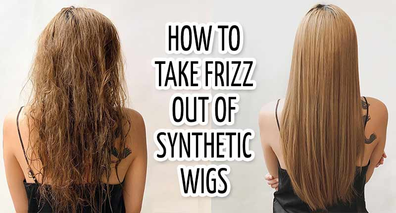 4 Smart Ways To Take Frizz Out Of Synthetic Wigs | Lewigs