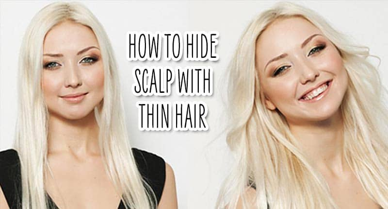 The Brand-New Idea On How To Hide Scalp With Thin Hair