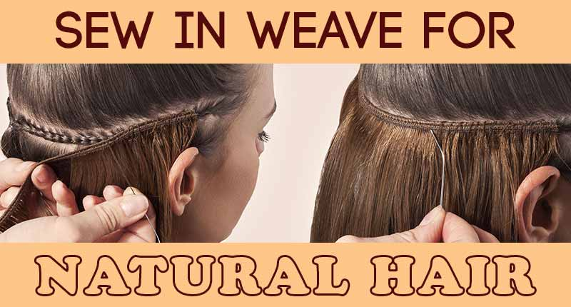 Sew In Weave For Natural Hair: Grab Your Essentials!