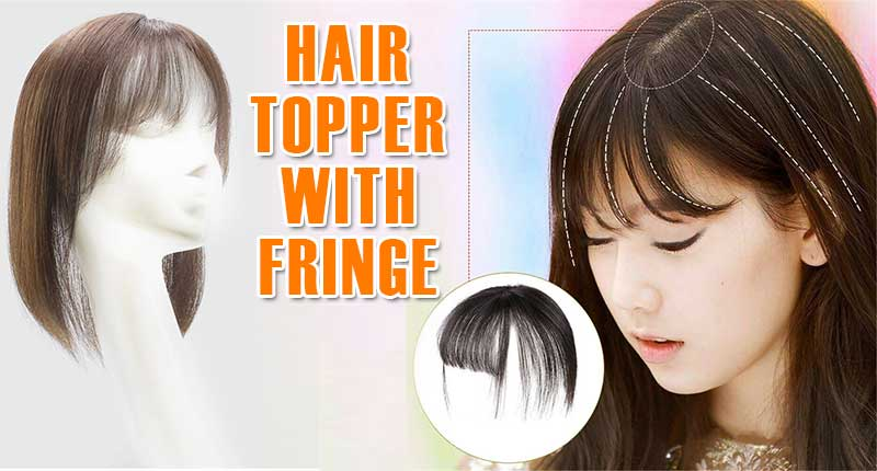 The Dedicated Guide On Hair Topper With Fringle You Shouldn't Ignore