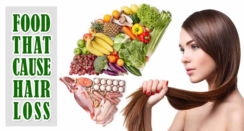 5 Types Of Foods That Cause Hair Loss You Should Avoid