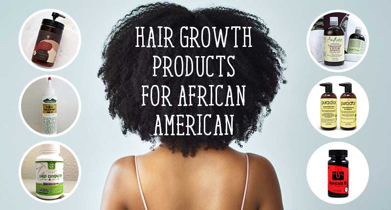 9 Best Hair Growth Products For African American Women
