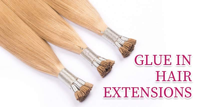Glue-In Hair Extensions 101 - Best Permanent Extensions For Thin Hair