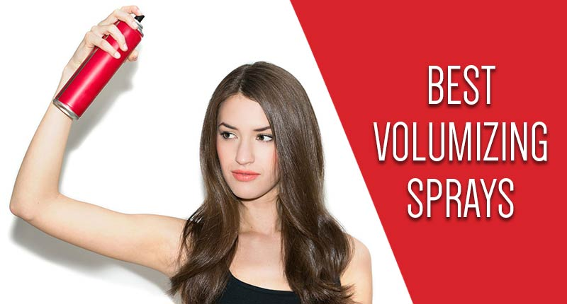 Unbiased Reviews On The Best Volumizing Spray For Thin & Fine Hair