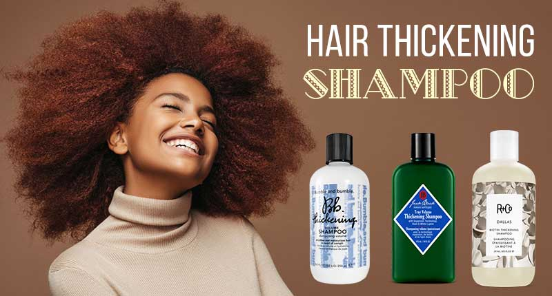 7 Best Hair Thickening Shampoo For Significant Volume Boost